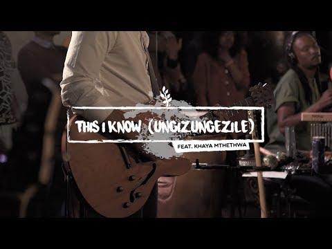 This I Know (Ungizungezile)[ft Khaya Mthethwa] // We Will Worship