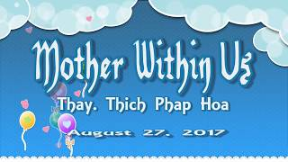 Mother Within Us-Thay. Thich Phap Hoa (August 27, 2017)