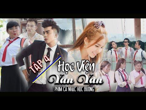 Phim Ca Nhạc | Học Viện Yan Yan Tập 04 | Phim ngắn tình cảm học đường 2018 | Văn Nguyễn Media - Thời lượng: 15 phút.