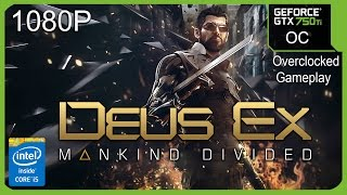 Deus Ex Mankind Divided GTX 750 Ti Overclocked Gameplay 1080P Recorded with AverMedia Live Gamer Portable (External Game Capture)No FPS Loss! ---------------...