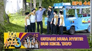 Video Ustadz Musa Ngendarain Bus Tayo! - Kun Anta 3 Eps 44 MP3, 3GP, MP4, WEBM, AVI, FLV Agustus 2019