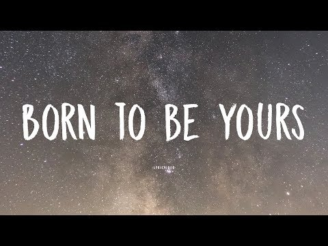 Video Kygo & Imagine Dragons - Born to be Yours (Lyric/Lyrics Video) download in MP3, 3GP, MP4, WEBM, AVI, FLV January 2017