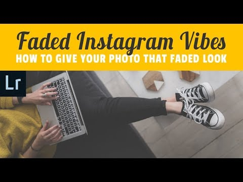 How To Get That Cool Faded Instagram Look In Lightroom