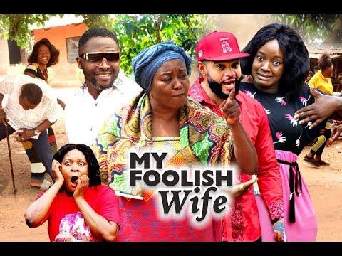MY FOOLISH WIFE SEASON 5 - (New Movie)  2020 Latest Nigerian Nollywood Movie Full HD
