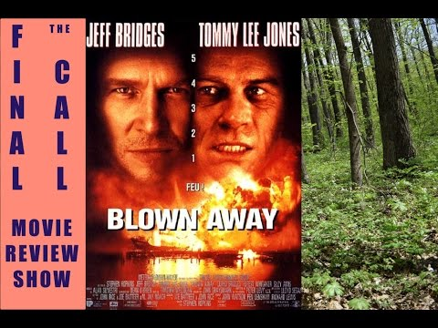 Blown Away     1994 Movie Review  ( The Final Call )