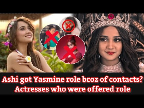 Ashi got Yasmine role bcoz of contacts? - Actresses who were offered role of Yasmine -Jannat Arishfa