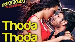 Vivek Oberoi, Neha Sharma - Thoda Thoda - Official Song Video - Jayantabhai Ki Luv Story