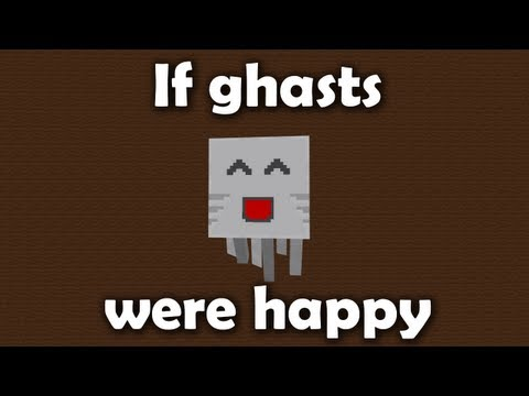 If Ghasts Were Happy (ItsJerryAndHarry)