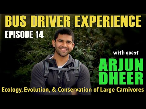 Arjun Dheer - Ecology, Evolution, and Conservation of Large Carnivores - Bus Driver Experience