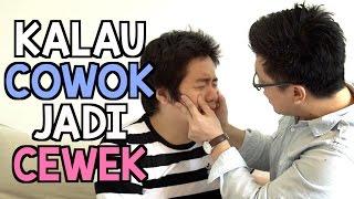 Video KALAU COWOK JADI CEWEK MP3, 3GP, MP4, WEBM, AVI, FLV Maret 2019