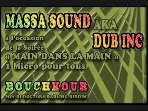 MASsA SOuND-&- BOUCHKOUR ( Dub Incorporation ) _ Galérer _Soirée