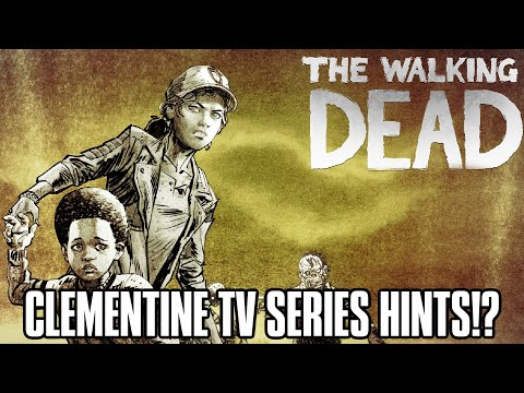 CLEMENTINE TV RETURN HINTS + DISCUSSION - The Walking Dead