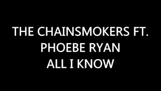 The Chainsmokers - All We know Ft. Phoebe Ryan Lyrics