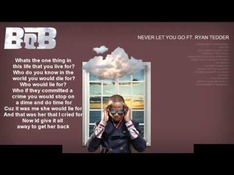 B.o.B - Never let you go (ft.Ryan Tedder) lyrics