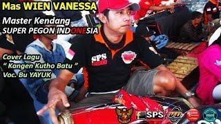 Video Mas WIEN VANESSA Master Kendang Super Pegon Indonesia Lagu Kangen Kutho Batu Voc Bu Yayuk MP3, 3GP, MP4, WEBM, AVI, FLV Agustus 2018