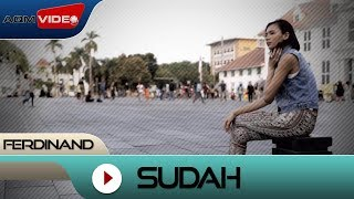 Video Ferdinand- Sudah | Official Video MP3, 3GP, MP4, WEBM, AVI, FLV Juli 2018