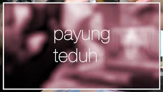 Akad - Payung Teduh (Official Lyrics Video)