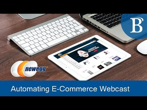 Best Practices for Automating E-Commerce Fulfillment | Webcast with NewEgg.com