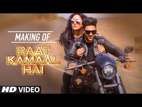 Video Making Of Raat Kamaal Hai Song | Guru Randhawa & Khushali Kumar | Tulsi Kumar download in MP3, 3GP, MP4, WEBM, AVI, FLV January 2017