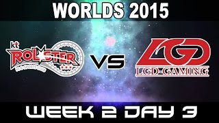 KT vs LGD - 2015 World Championship Week 2 Day 3 - KT Rolster vs LGD Gaming, liên minh huyền thoại, lmht, lol