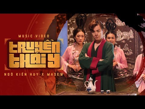 Truyền Thái Y - Ngô Kiến Huy x Masew x Đinh Hà Uyên Thư | Official Music Video