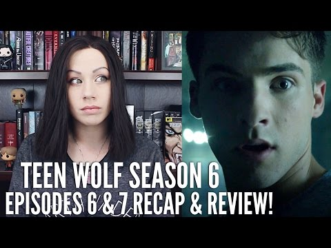 """Teen Wolf Season 6 Episodes 6 & 7 """"Ghosted"""" and """"Heartless"""" Recap & Review"""