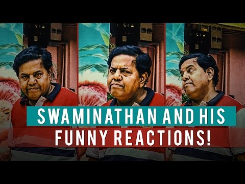 Swaminathan-and-His-Funny-Reactions