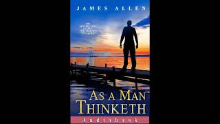 As a Man Thinketh (1903) by James Allen [Read by Andrea Fiore]