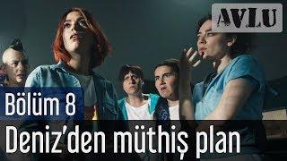 Video Avlu 8. Bölüm - Deniz'den Müthiş Plan MP3, 3GP, MP4, WEBM, AVI, FLV Agustus 2018