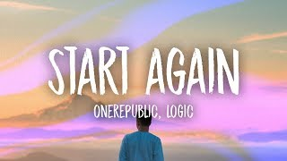 Video OneRepublic - Start Again (Lyrics) ft. Logic MP3, 3GP, MP4, WEBM, AVI, FLV Mei 2018