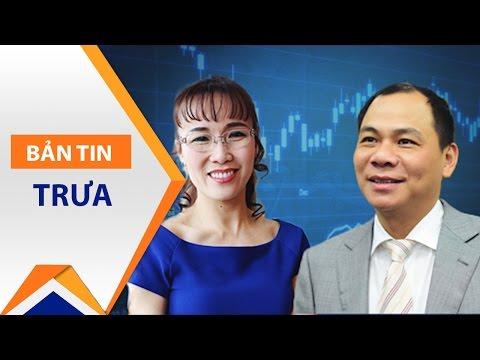 Việt Nam có 2 tỷ phú USD tầm thế giới | VTC - Thời lượng: 65 giây.
