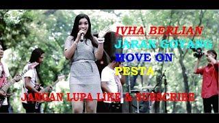 Jaran Goyang#Move On#Pesta# Ivha Berlian Sera Live Maospati