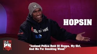Download Lagu Hopsin - Iceland Police Held DJ Hoppa, My Girl, And Me For Smoking Weed (247HH Wild Tour Stories) Mp3