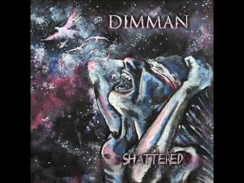 Dimman - Shattered