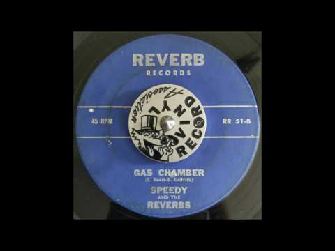 Speedy & The Reverbs -  Gas Chamber on Reverb Records