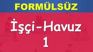 59)PROBLEMLER-İŞÇİ HAVUZ PROBLEMLERİ-FORMÜLSÜZ-YKS(TYT)-KPSS-DGS-ALES-8.SINIF-Matematik-Abdül Aziz