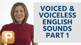English Pronunciation - Voiced&voiceless English Sounds (part 1 Or 3)