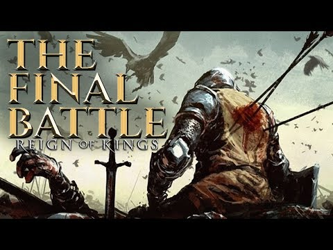 THE FINAL BATTLE - Reign Of Kings - Part Five