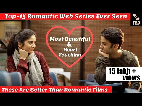 Top 15 Indian Romantic Web Series You Must Watch | Top 15 Must Watch Hindi Romantic Web Series