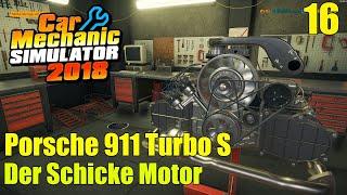 Porsche 911 Turbo S  | #16 | Der Schicke Motor | Car Mechanic Simulator 2018
