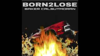 Download Lagu BAKER x CALSUTMORAN - BORN2LOSE Mp3