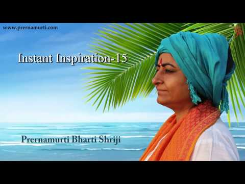 How to develop our inner Self? | Instant Inspiration 15 | Prernamurti Bharti Shriji