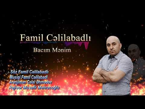 Famil Cəlilabadlı /Bacılara Gəlsin Bu Mahnı :Yeni Bacı Mahnısı  (08:08:2020)