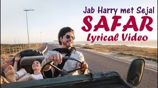 Video SAFAR Lyrical Video - Jab Harry Met Sejal | Anushka Sharma | Shah Rukh Khan | MP3, 3GP, MP4, WEBM, AVI, FLV April 2019