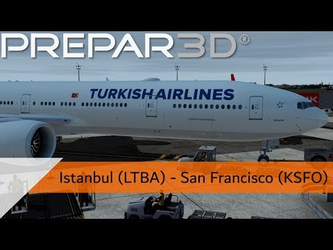 P3D V4.4 Full Flight - Turkish Airlines 777-300ER - Istanbul to San Francisco (LTBA-KSFO)