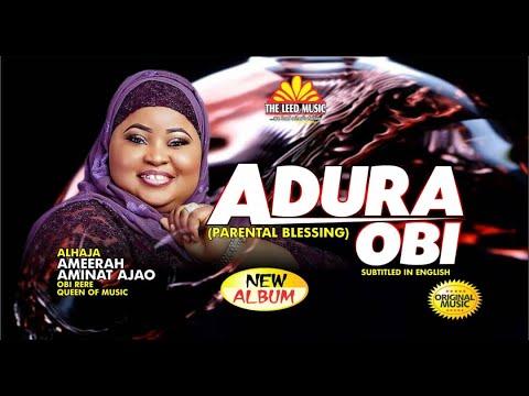 Adura Obi - Alhaja Ameerah Aminat Ajao Obirere
