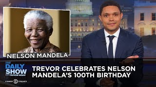 Video Trevor Celebrates Nelson Mandela's 100th Birthday | The Daily Show MP3, 3GP, MP4, WEBM, AVI, FLV Juli 2018