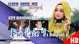 Video CUT HANDAYANA - BOH HATE 4 ( Balasan ) ( Albu House Mix Bergek Boh hate 4 ) HD Video Quality 2018 MP3, 3GP, MP4, WEBM, AVI, FLV September 2018