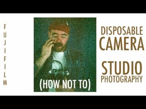 (HOW NOT TO) Disposable Camera Studio Photography I FujiFilm Quicksnap