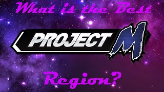 What is the Best Project M region? Find out!